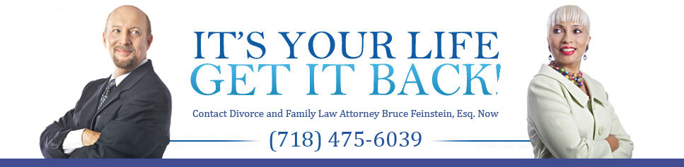 Queens Divorce and Family Law Attorney Bruce Feinstein Esq.'s Divorce and Family Law Website Banner Image